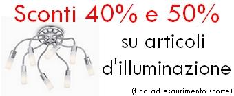 Sconto 40% e 50% su articoli d'illuminazione